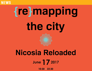 {re}mapping the city | Nicosia Reloaded