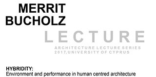 Lecture: 'Hybridity: Environment and performance in human centred architecture', Merrit Bucholz
