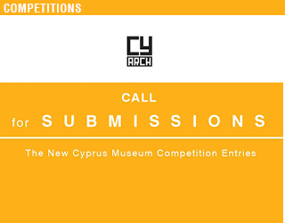 CALL FOR SUBMISSIONS – THE NEW CYPRUS MUSEUM