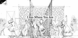 """Presentation of """"I Am Where You Are"""""""